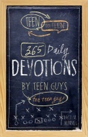 Teen to Teen: 365 Daily Devotions by Teen Guys for Teen Guys Photo