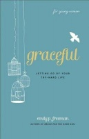 Graceful : Letting Go of Your Try-Hard Life Photo