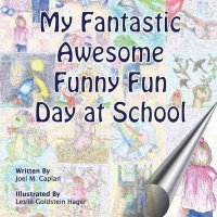 My Fantastic Awesome Funny Fun Day at School Photo