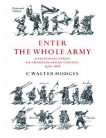 Enter the Whole Army: A Pictorial Study of Shakespearean Staging 1576 1616 Photo