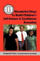 111 Wonderful Ways to Build Children's Self Esteem & Confidence Everyday Photo