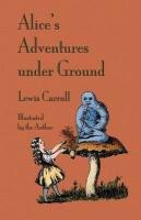 Alice's Adventures Under Ground Photo