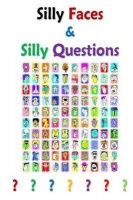 Silly Faces and Silly Questions: For Silly Boys and Girls Photo
