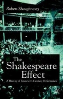 The Shakespeare Effect: A History of Twentieth-Century Performance Photo