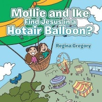 Mollie and Ike Find Jesus in a Hotair Balloon? Photo