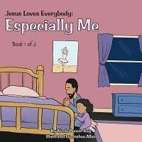 Jesus Loves Everybody: Especially Me Photo