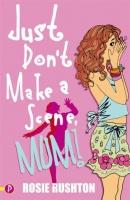 Just Don't Make a Scene Mum! Photo