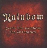 Catch The Rainbow - Anthology Photo
