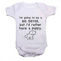 Qtees Africa I'm Going To Be A Big Sister But I'd Rather Have A Puppy Short Sleeve Baby Grow Photo