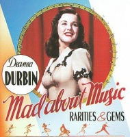 Deanna Durbin - Mad About Music: Rarities & Gems Photo