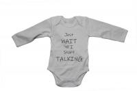 Just wait til I start Talking!! - Baby Grow Photo