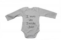 I was an inside job - Baby Grow Photo
