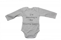 I'm Investing in the Tooth Fairy - Baby Grow Photo