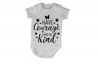 Have Courage and be Kind - Baby Grow Photo
