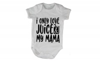I Only Love Juice & My Mama - Baby Grow Photo
