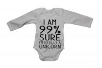 99% Sure I'm a Unicorn - LS - Baby Grow Photo
