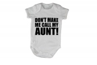 Don't Make Me Call My Aunt - SS - Baby Grow Photo