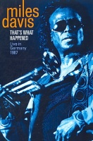 Eagle Rock Ent Miles Davis - Thats What Happened: Live In Germany 1987 Photo