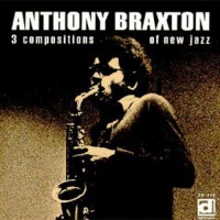 Anthony Braxton - 3 Compositions of New Jazz Photo