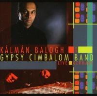 Trad Crossroads Kalman Balogh / Gypsy Cimbalom Band - Live In Germany Photo
