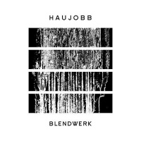 Haujobb - Blendwerk Photo