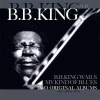 B.B. King - B.B. King Wails / My Kind of Blues Photo