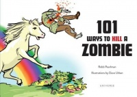 101 Ways to Kill a Zombie [Hc] Photo