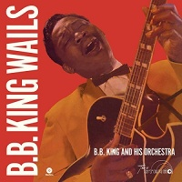 B.B. King - Wails 2 Bonus Tracks Photo