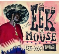 Eek-a-Mouse - Reggae Anthology Eek-Ology Photo