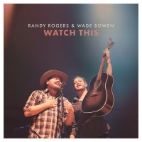 Randy Rogers / Bowen Wade - Watch This Photo