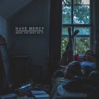 Have Mercy - Make the Best of It Photo