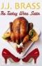 the turkey wore satin J J Brass