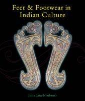 feet and footwear in indian culture Jutta Jan Neubauer