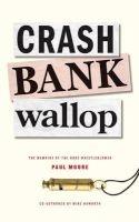 crash bank wallop Paul Moore