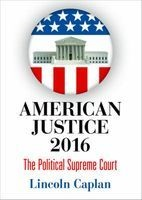 american justice 2016 Lincoln Caplan