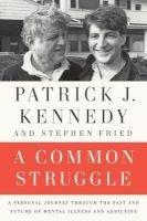 a common struggle Patrick J Kennedy