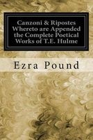 canzoni and ripostes whereto are appended the complete Ezra Pound