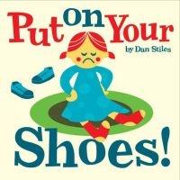 put on your shoes Daniel Stiles