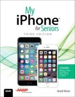 my iphone for seniors Brad Miser