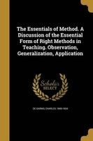 the essentials of method a discussion of the essential Charles 1849 1934 De Garmo