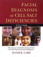 facial diagnosis of cell salt deficiencies David R Card