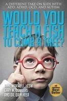 would you teach a fish to climb a tree Anne Maxwell
