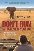 dont run what ever you do Peter Allison