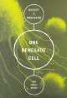 one renegade cell Robert A Weinberg