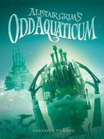 Photo of Alistair Grim's Odd Aquaticum (Paperback) - Gregory Funaro