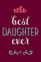 best daughter ever Creative Notebooks