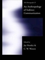 an anthropology of indirect communication Joy Hendry