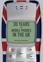 30 years of mobile phones in the uk Andy Sutton