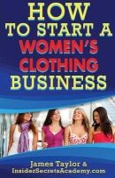 how to start a womens clothing business James Taylor