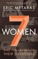 seven women Eric Metaxas